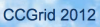 12th IEEE/ACM International Symposium on Cluster, Cloud and Grid Computing - CCGrid 2012