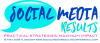 The Social Media Results Conference – Practical Strategies, Maximum Impact